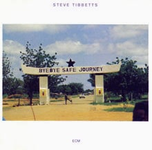 Steve Tibbetts: Safe Journey