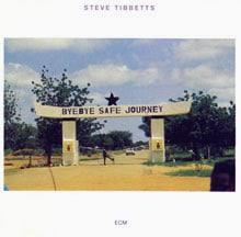 Safe Journey by Steve Tibbetts